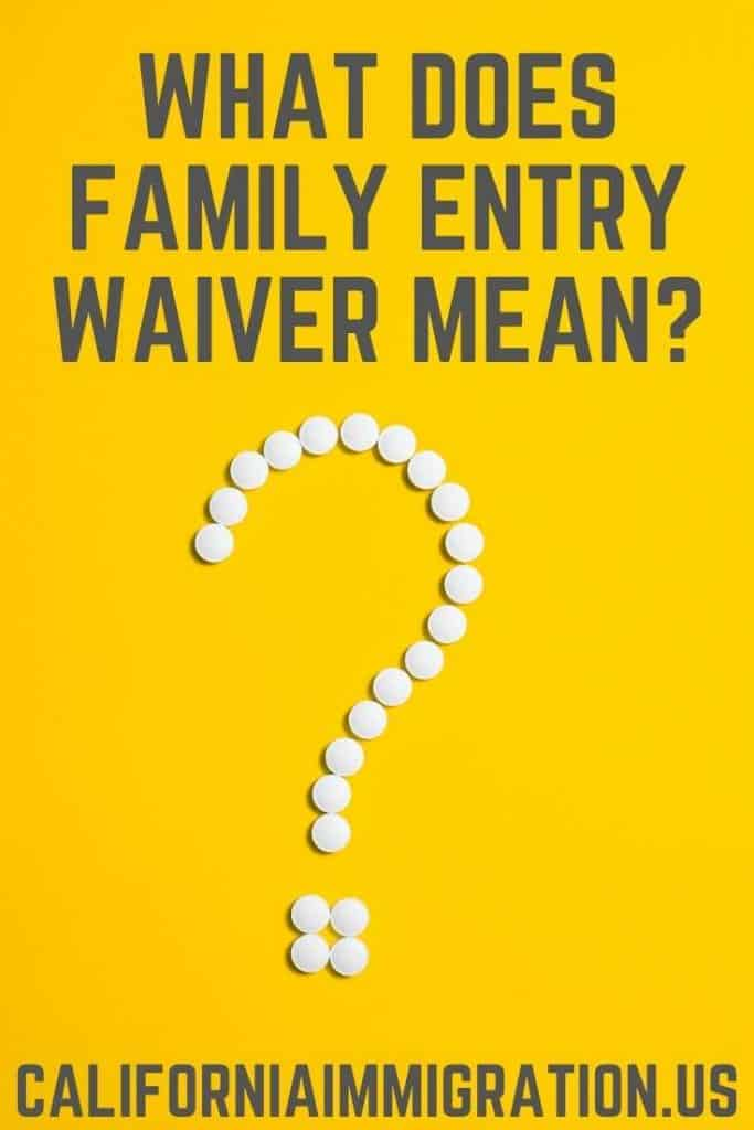 family entry waiver